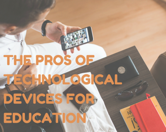 Content the pros of technological devices for education