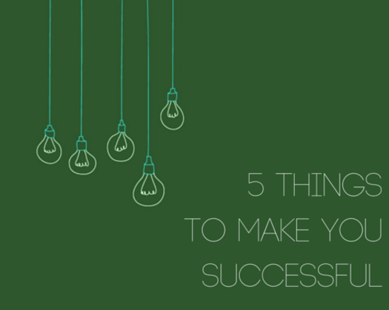 Content 5 things to make you successful